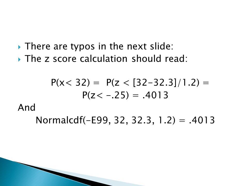 P(x< 32) = P(z < [32-32.3]/1.2) =
